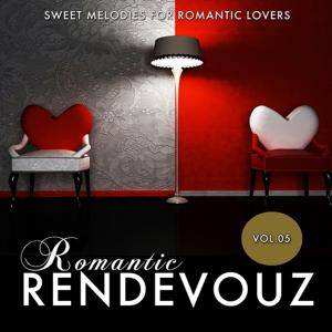 Romantic Rendevouz, Vol. 05 (Sweet Melodies for Romantic Lovers)