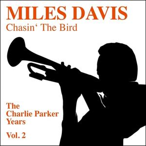 Chasin' The Bird - The Charlie Parker Years, Vol. 2