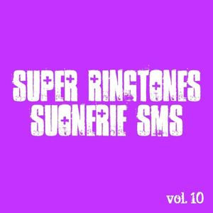 Super Ringtones Suonerie Sms, Vol. 10 (Ringtone Suoneria Sonnerie Klingelton Ton de Apel)