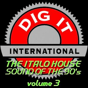 The Italo House Sound of the 90's, Vol. 3 (Best of Dig-it International)