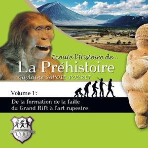 Ecoute l'Histoire de la Préhistoire (Volume 1)