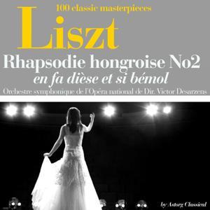 Liszt : Rhapsodie hongroise No. 2, en fa dièse et si bémol (100 classic masterpieces)