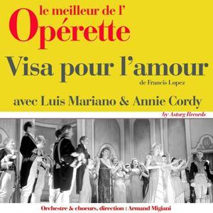 Visa pour l'amour (Le meilleur de l'opérette)