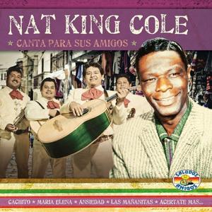 Nat King Cole : Canta para Sus Amigos
