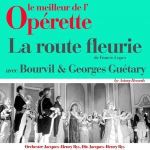 La route fleurie (Le meilleur de l'opérette)