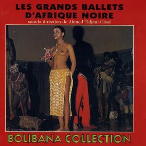 Les grands ballets d'Afrique Noire (Sous la direction d'Ahmed Tidjani Cissé)