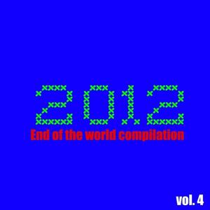 2012 End of the World Compilation, Vol. 4