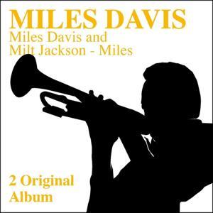 Miles Davis and Milt Jackson - Miles (2 Original Albums)