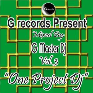 One Project Dj Mixed By G Master Dj, Vol. 3 (G Records Presents G Master Dj)