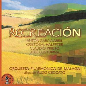 Antòn Garcìa Abril, Cristòbal Halffter, Claudio Prieto, José Luis Turina : Recreaciòn