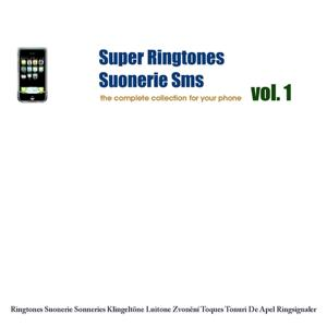 Super Ringtones : Suonerie Sms, vol. 1