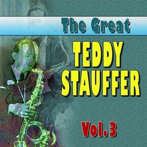 The Great Teddy Staufer, Vol. 3