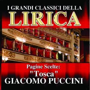 Giacomo Puccini : Tosca, Pagine scelte (I grandi classici della Lirica)