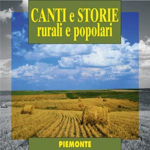 Canti e storie rurali e popolari : Piemonte