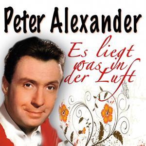 Es liegt was in der Luft Peter Alexander, Vol.2