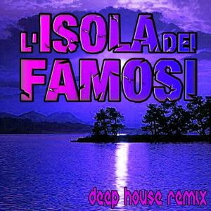 L'isola dei famosi: Deep House Remix (By Deadbongo)