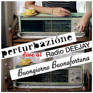 Buongiorno Buonafortuna (Live @ Radio Deejay)
