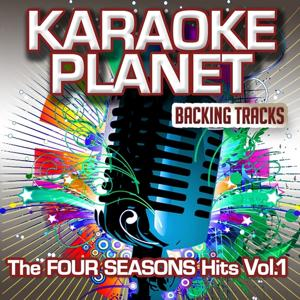 The Four Seasons Hits, Vol. 1 (Karaoke Planet)
