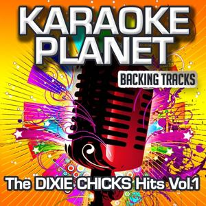 The Dixie Chicks Hits, Vol. 1 (Karaoke Planet)