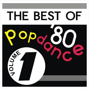 The Best Of Pop Dance 80, Vol. 1