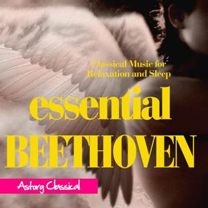Essential Beethoven (Classical Music for Relaxation and Sleep)