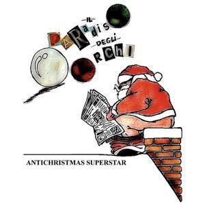 Antichristmas Superstar