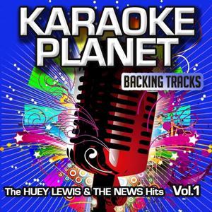 The  Huey Lewis & The News Hits, Vol. 1 (Karaoke Planet)