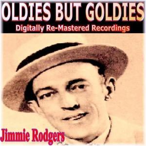 Oldies But Goldies Presents Jimmie Rodgers