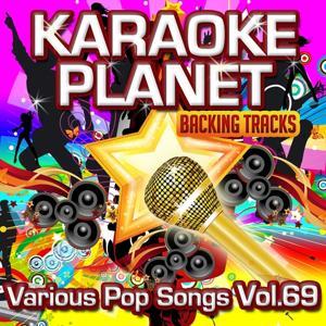 Various Pop Songs, Vol. 69 (Karaoke Planet)