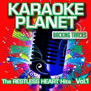 The Restless Heart Hits, Vol. 1 (Karaoke Planet)