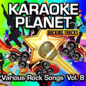 Various Rock Songs, Vol. 8 (Karaoke Planet)