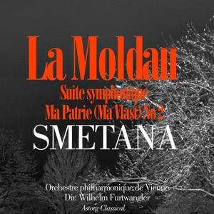 Smetana : La Moldau, Suite symphonique No. 2 Ma Patrie (Ma vlast / my country)