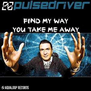 Find My Way / You Take Me Away