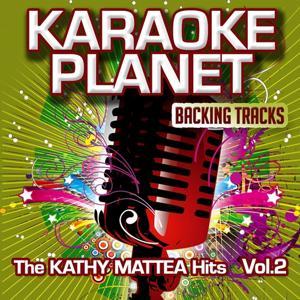 The Kathy Mattea Hits, Vol. 2 (Karaoke Planet)