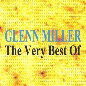 Glenn Miller : The Very Best Of
