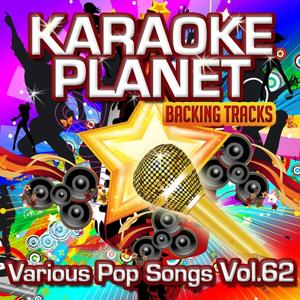 Various Pop Songs, Vol. 62 (Karaoke Planet)