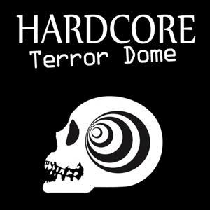 Hardcore Terror Dome