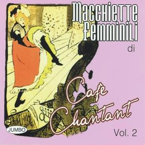 Macchiette femminili di Cafè Chantant, vol. 2