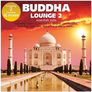Buddha Lounge Essentials India Vol. 2 (incl. 2 Nonstop DJ Mixes)