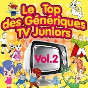 Le top des génériques TV Juniors, Vol. 2 (Special dessins animés)