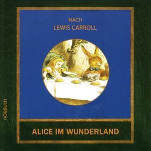Alice im Wunderland (Eine Erzählung nach Lewis Carroll)