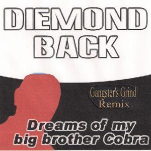 Dreams of My Big Brother Cobra (Gangster's Grind Remix)