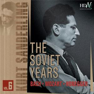 Kurt Sanderling : Bach, Mozart, Honegger (The Soviet Years)