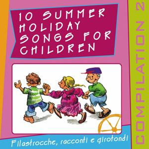 10 Summer Holiday Songs for Children (Compilation 2)