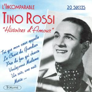 L'incomparable Tino Rossi : Histoires d'amour