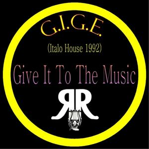 Give It to the Music (1992 Italo House)