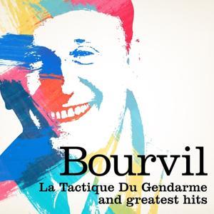 Bourvil : La tactique du gendarme and Greatest Hits