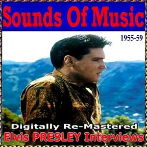 Sounds of Music pres. Elvis Presley Interviews
