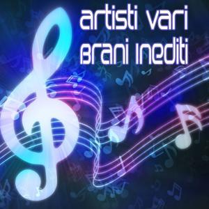 Artisti vari (Brani Inediti)