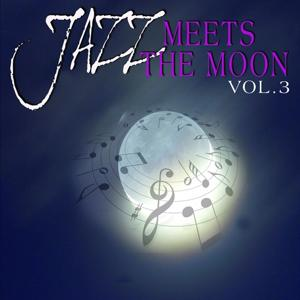 Jazz Meets the Moon, Vol.3